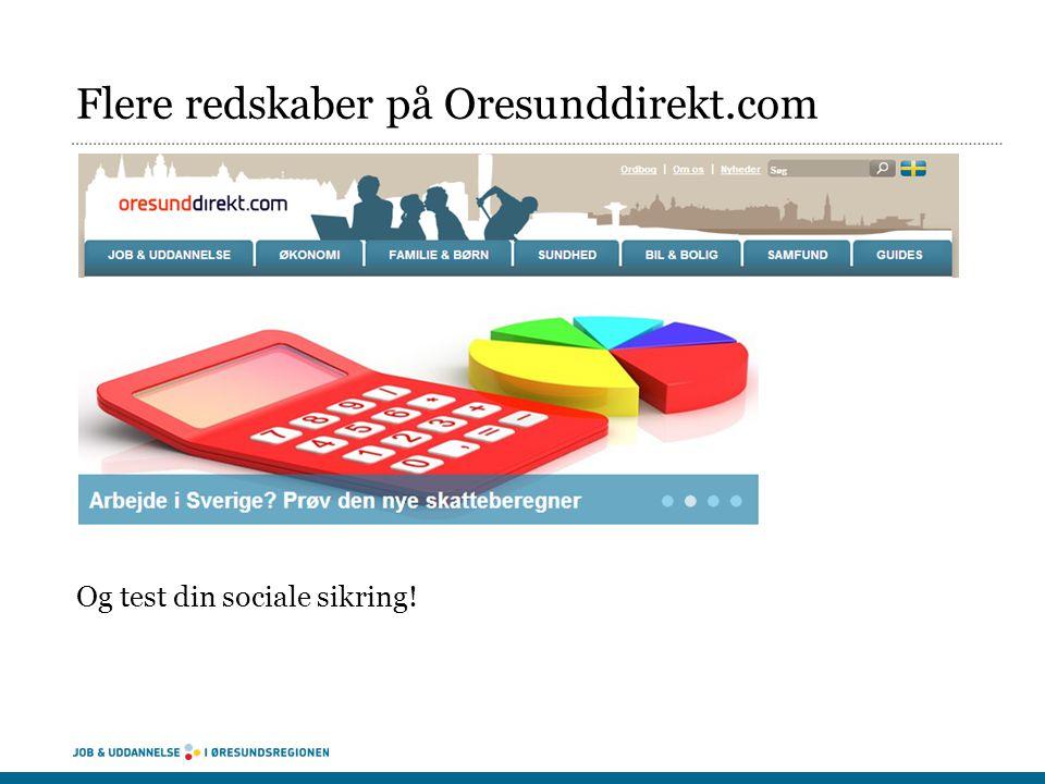 Flere redskaber på Oresunddirekt.com