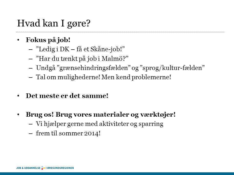 Hvad kan I gøre Fokus på job! Ledig i DK – få et Skåne-job!