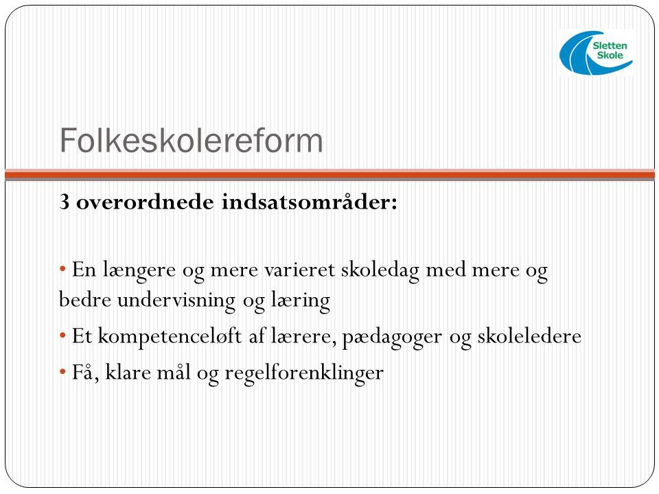 Folkeskolereform 3 overordnede indsatsområder: