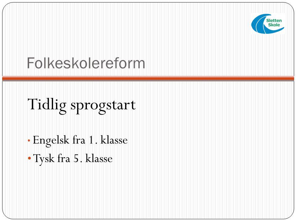Tidlig sprogstart Folkeskolereform Tysk fra 5. klasse