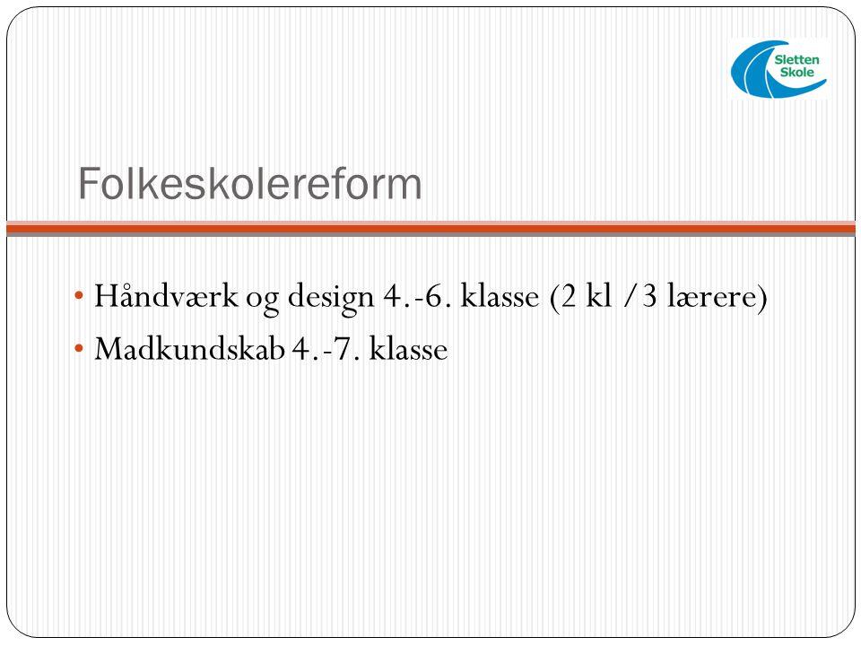 Folkeskolereform Håndværk og design 4.-6. klasse (2 kl /3 lærere)