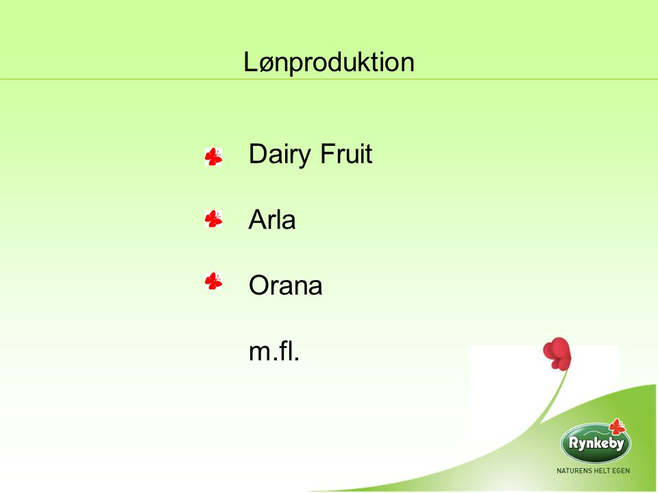 Lønproduktion Dairy Fruit Arla Orana m.fl.