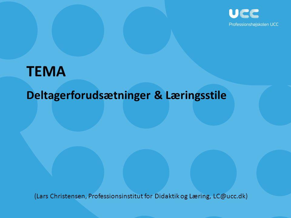 TEMA Deltagerforudsætninger & Læringsstile