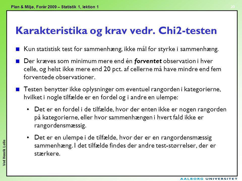 Karakteristika og krav vedr. Chi2-testen