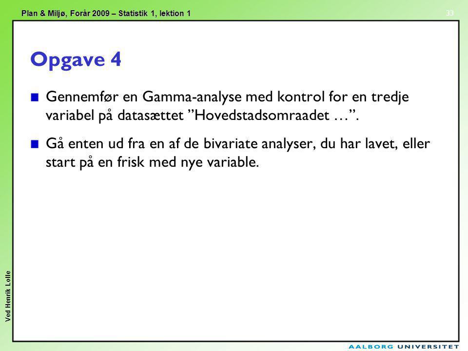 Opgave 4 Gennemfør en Gamma-analyse med kontrol for en tredje variabel på datasættet Hovedstadsomraadet … .