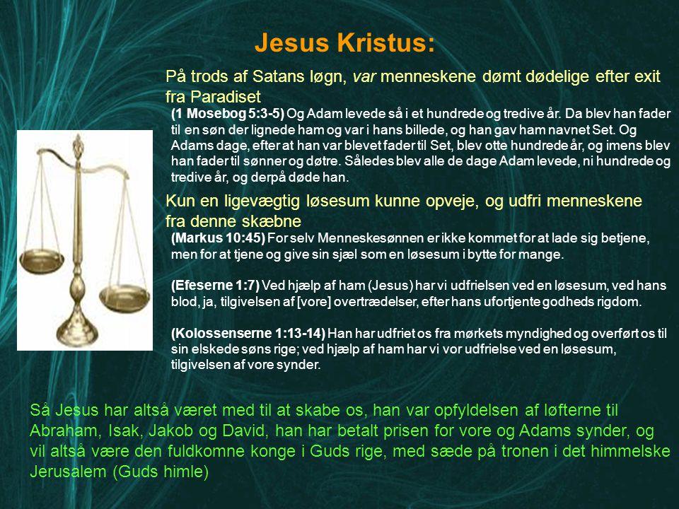 Jesus Kristus: På trods af Satans løgn, var menneskene dømt dødelige efter exit fra Paradiset.