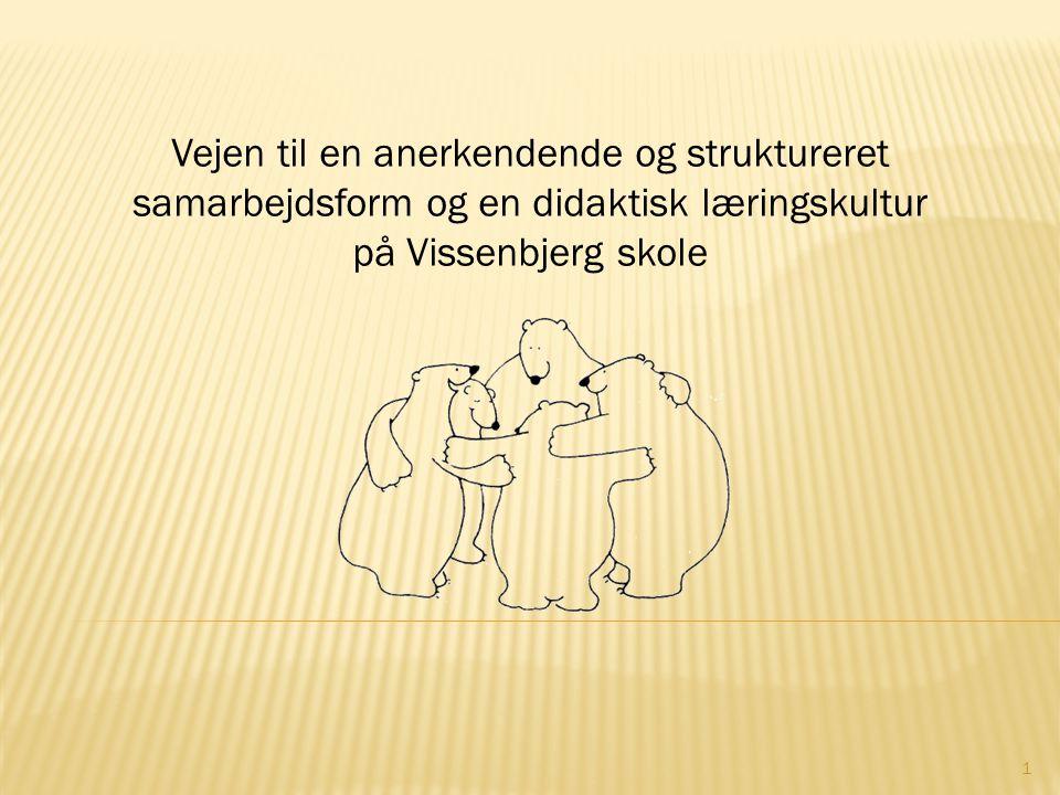 Vejen til en anerkendende og struktureret samarbejdsform og en didaktisk læringskultur på Vissenbjerg skole