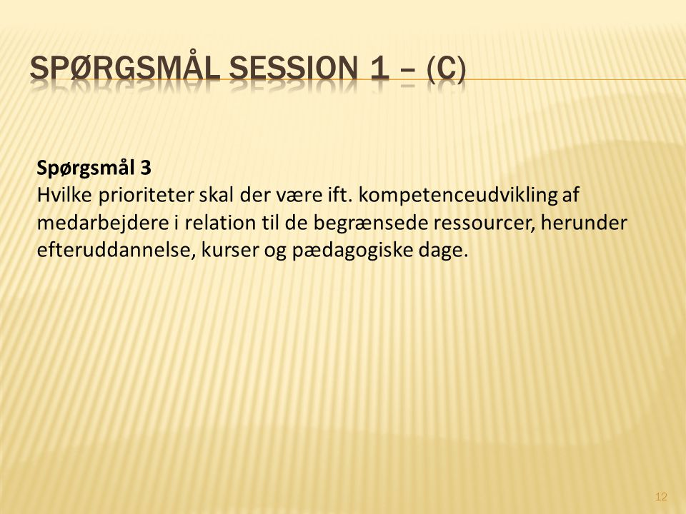 Spørgsmål session 1 – (C)