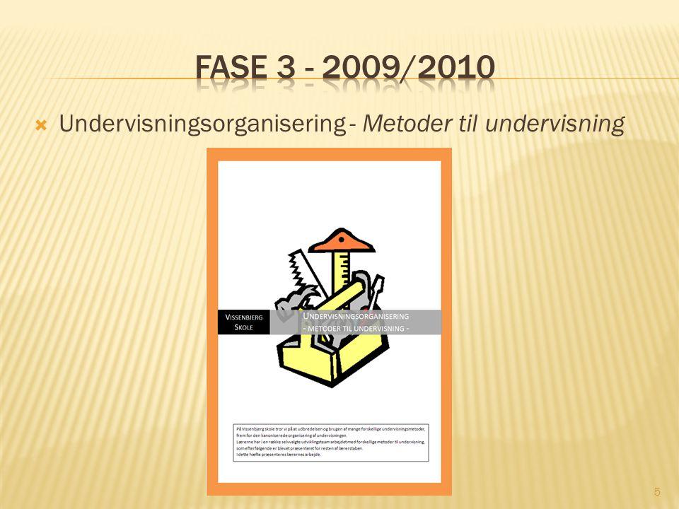 Fase 3 - 2009/2010 Undervisningsorganisering - Metoder til undervisning