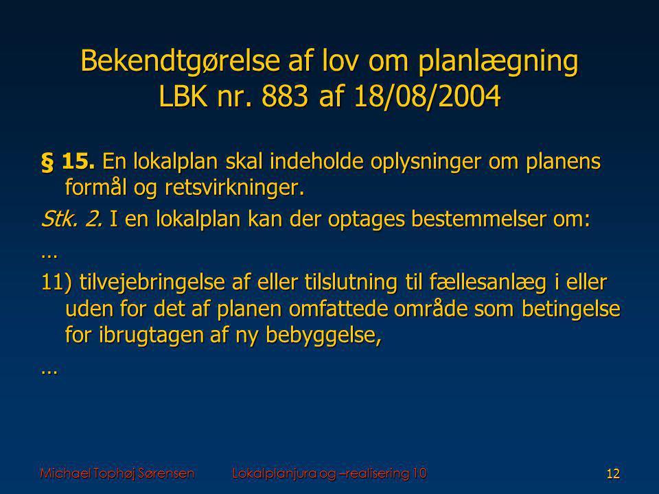 Bekendtgørelse af lov om planlægning LBK nr. 883 af 18/08/2004
