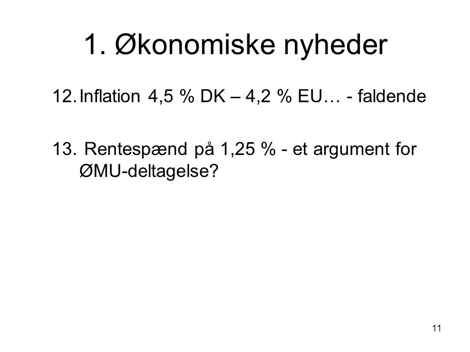 1. Økonomiske nyheder Inflation 4,5 % DK – 4,2 % EU… - faldende
