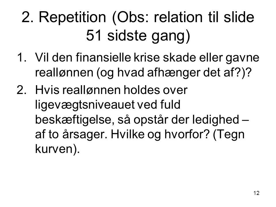 2. Repetition (Obs: relation til slide 51 sidste gang)
