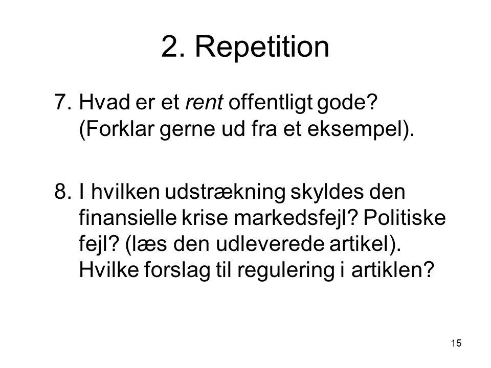 2. Repetition 7. Hvad er et rent offentligt gode (Forklar gerne ud fra et eksempel).