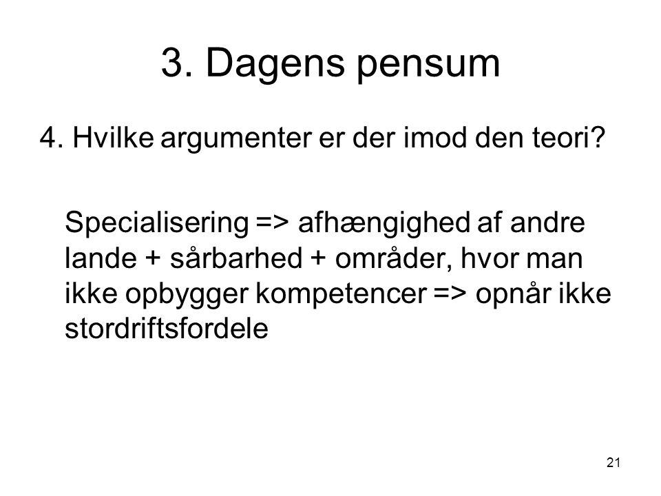3. Dagens pensum 4. Hvilke argumenter er der imod den teori