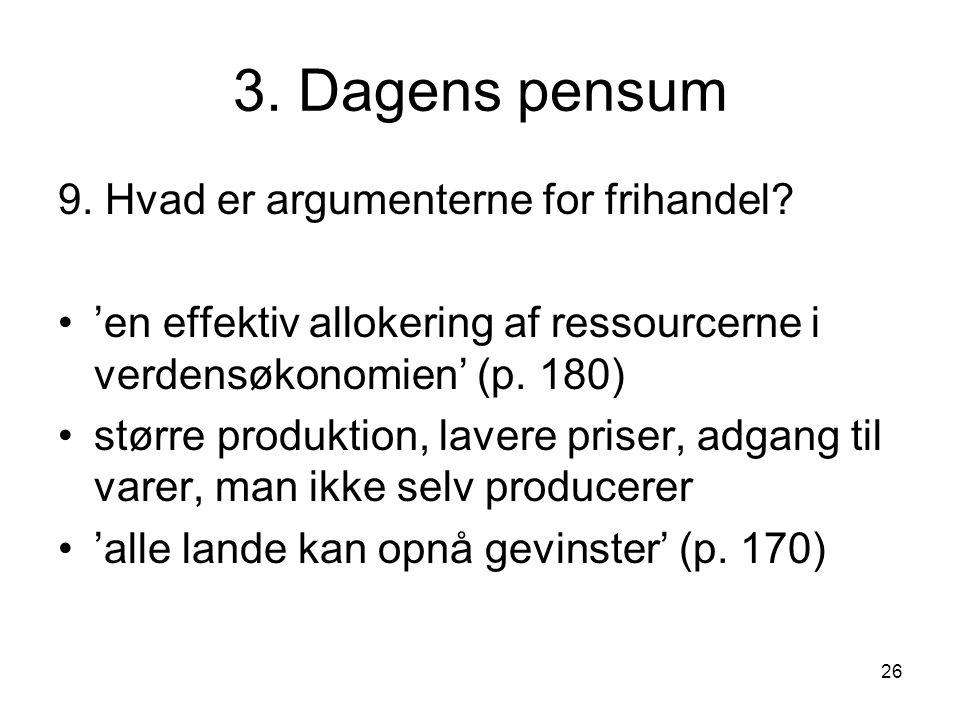 3. Dagens pensum 9. Hvad er argumenterne for frihandel