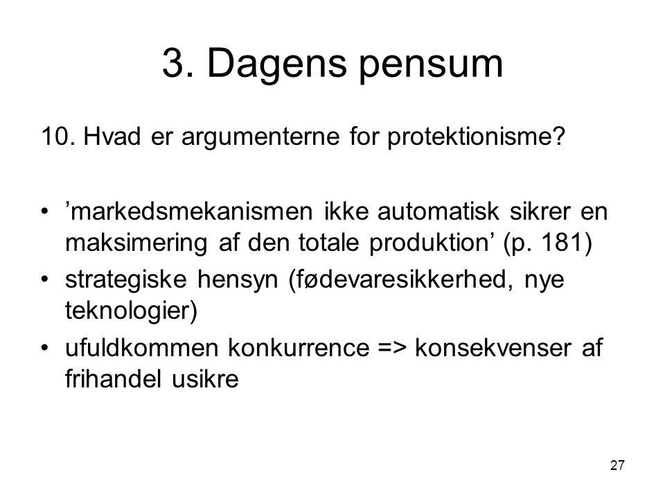 3. Dagens pensum 10. Hvad er argumenterne for protektionisme