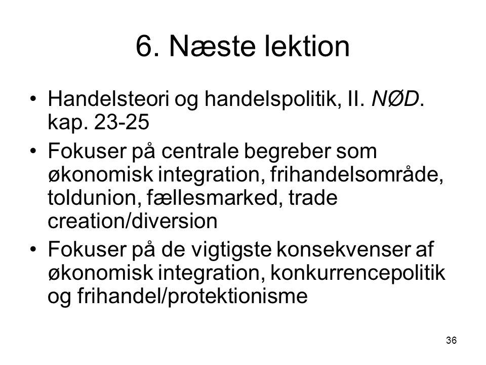 6. Næste lektion Handelsteori og handelspolitik, II. NØD. kap. 23-25