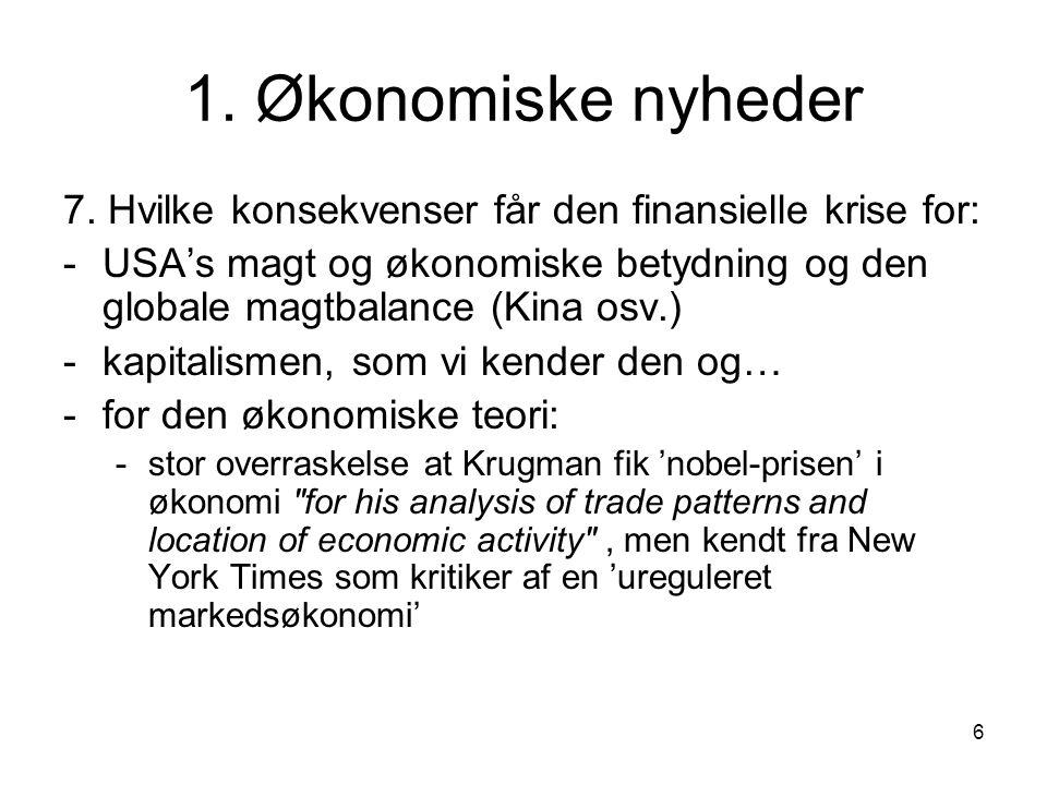 1. Økonomiske nyheder 7. Hvilke konsekvenser får den finansielle krise for:
