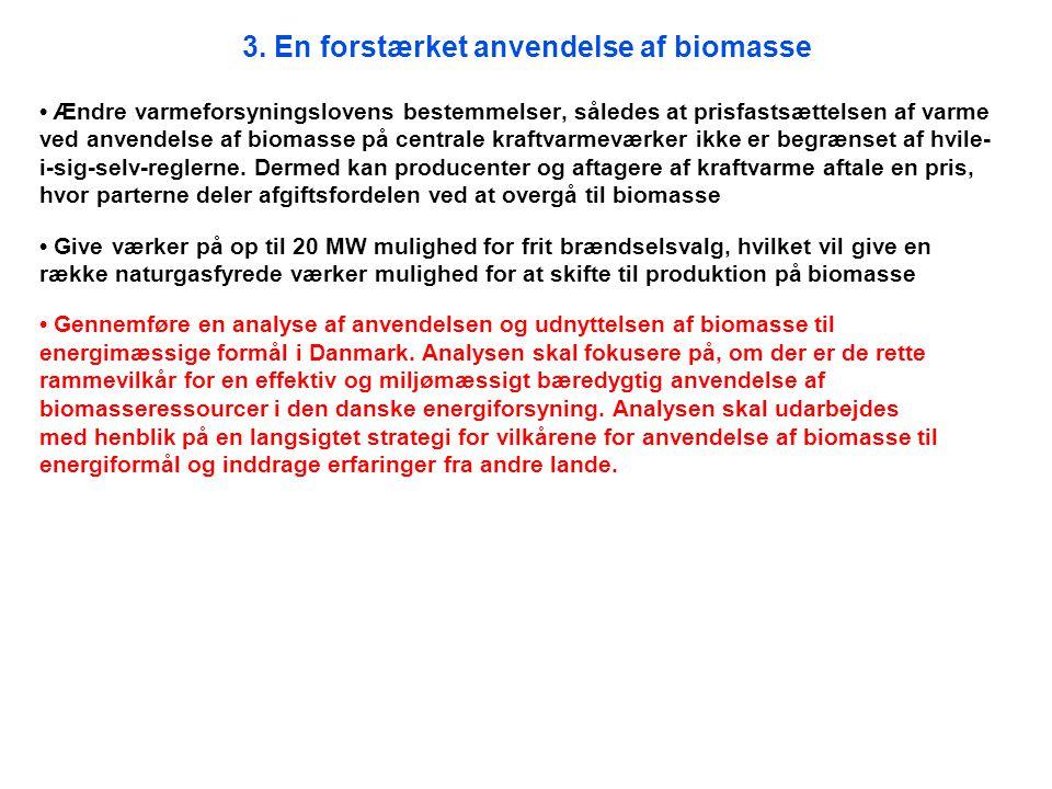 3. En forstærket anvendelse af biomasse
