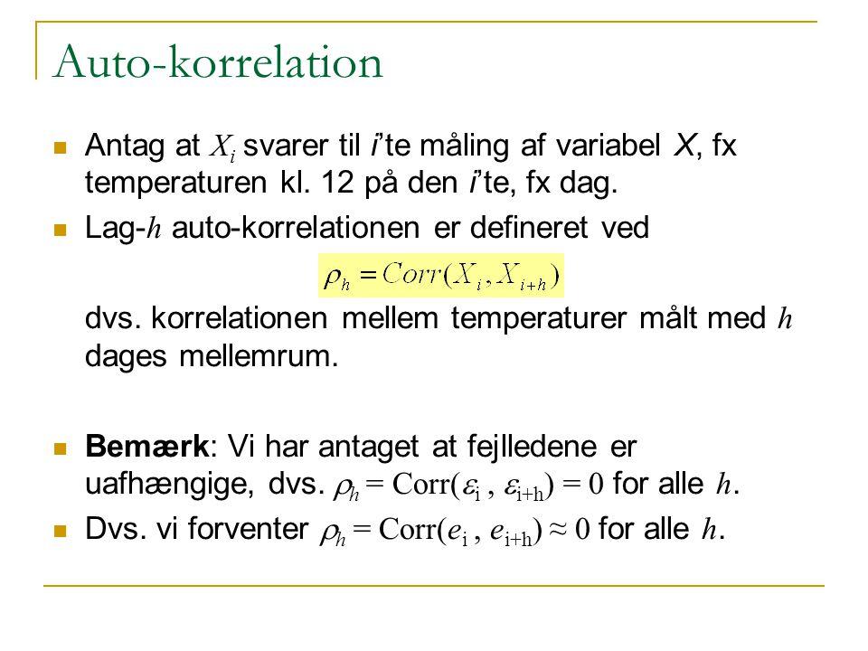 Auto-korrelation Antag at Xi svarer til i'te måling af variabel X, fx temperaturen kl. 12 på den i'te, fx dag.