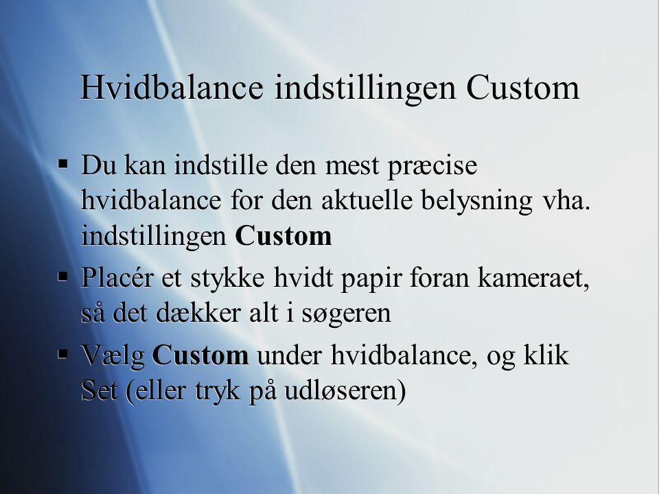 Hvidbalance indstillingen Custom