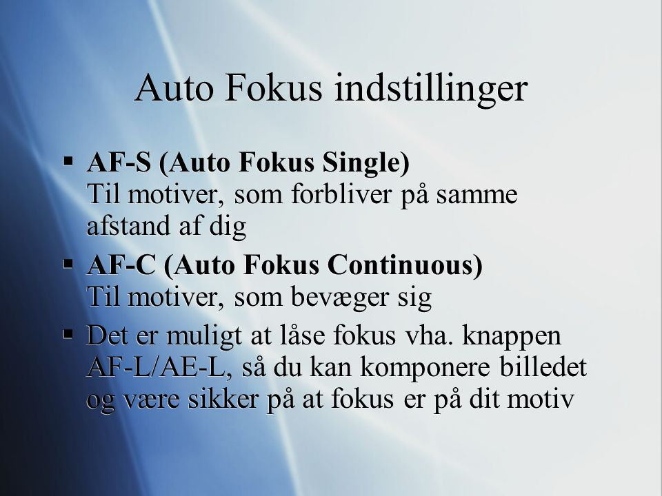 Auto Fokus indstillinger