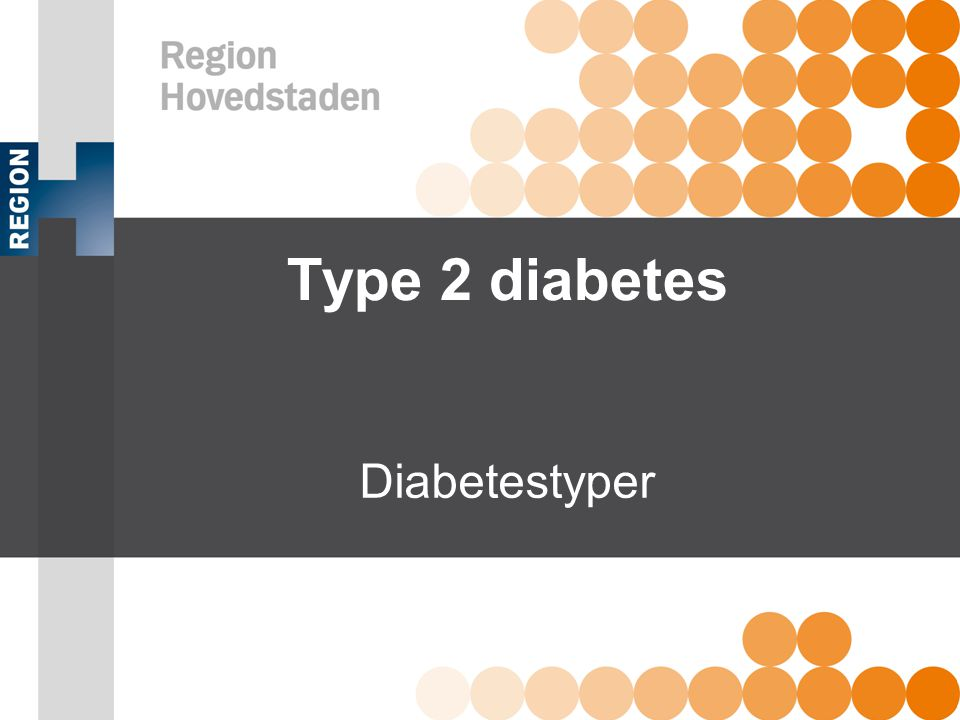 Type 2 diabetes Diabetestyper Diabetesundervisning ved sygeplejerske - ppt download
