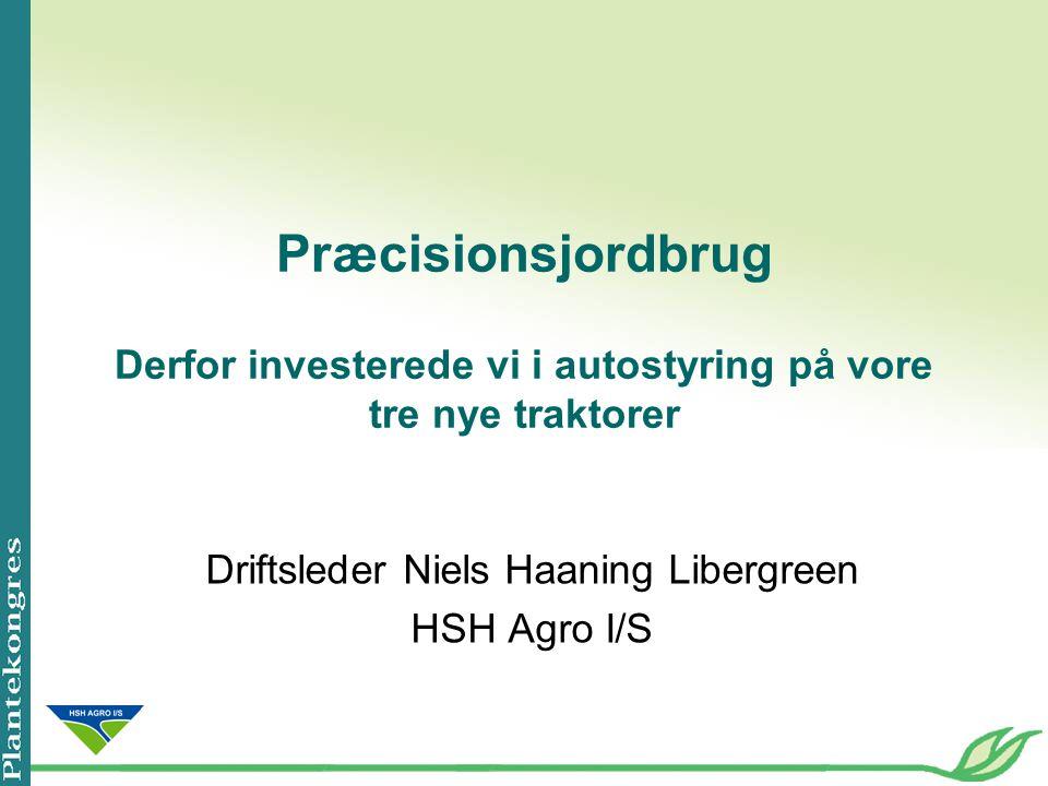 Driftsleder Niels Haaning Libergreen HSH Agro I/S