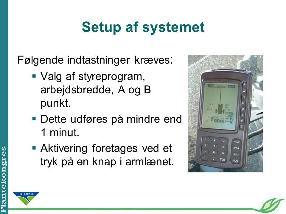 Setup af systemet Følgende indtastninger kræves: