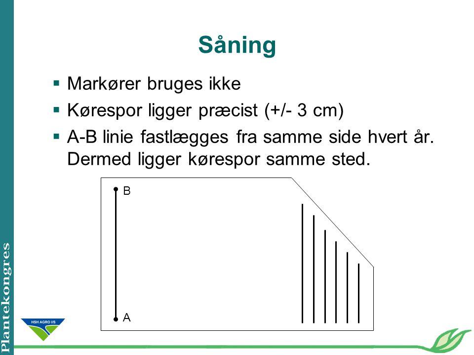 Såning Markører bruges ikke Kørespor ligger præcist (+/- 3 cm)