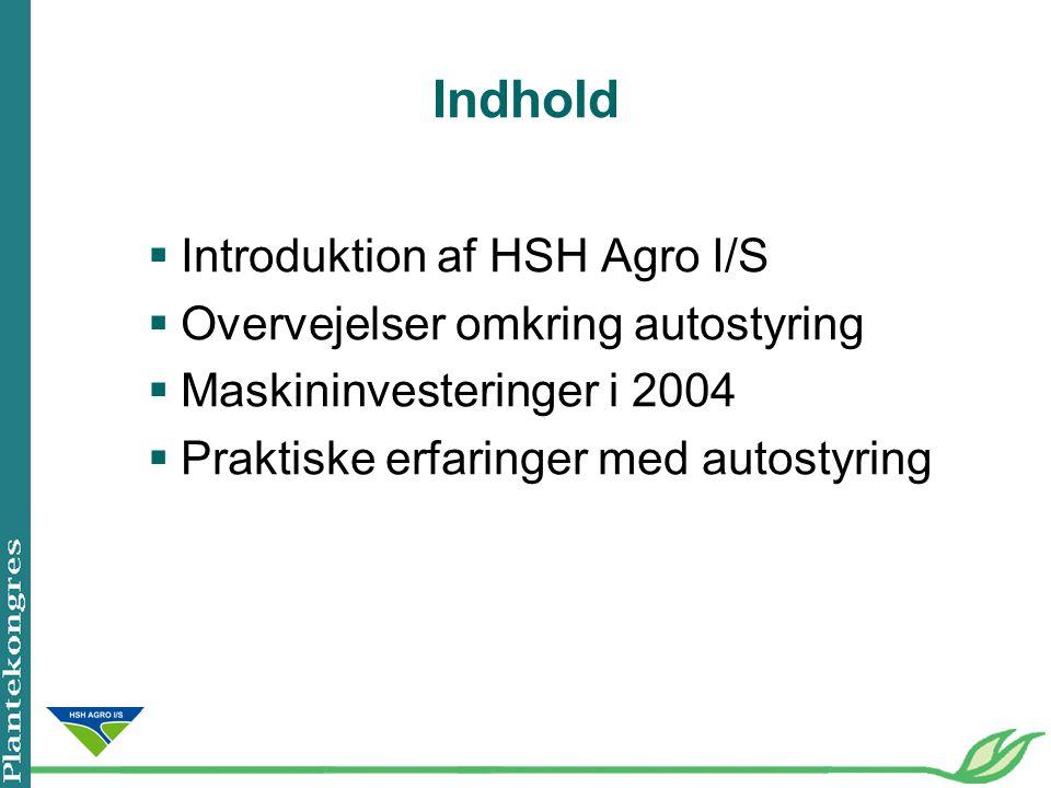 Indhold Introduktion af HSH Agro I/S Overvejelser omkring autostyring