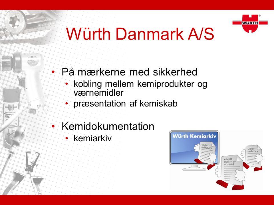 Würth Danmark A/S På mærkerne med sikkerhed Kemidokumentation