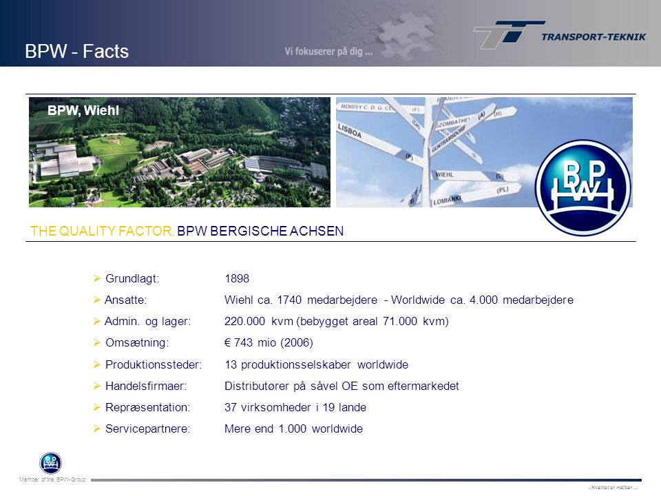 BPW - Facts BPW, Wiehl THE QUALITY FACTOR. BPW BERGISCHE ACHSEN