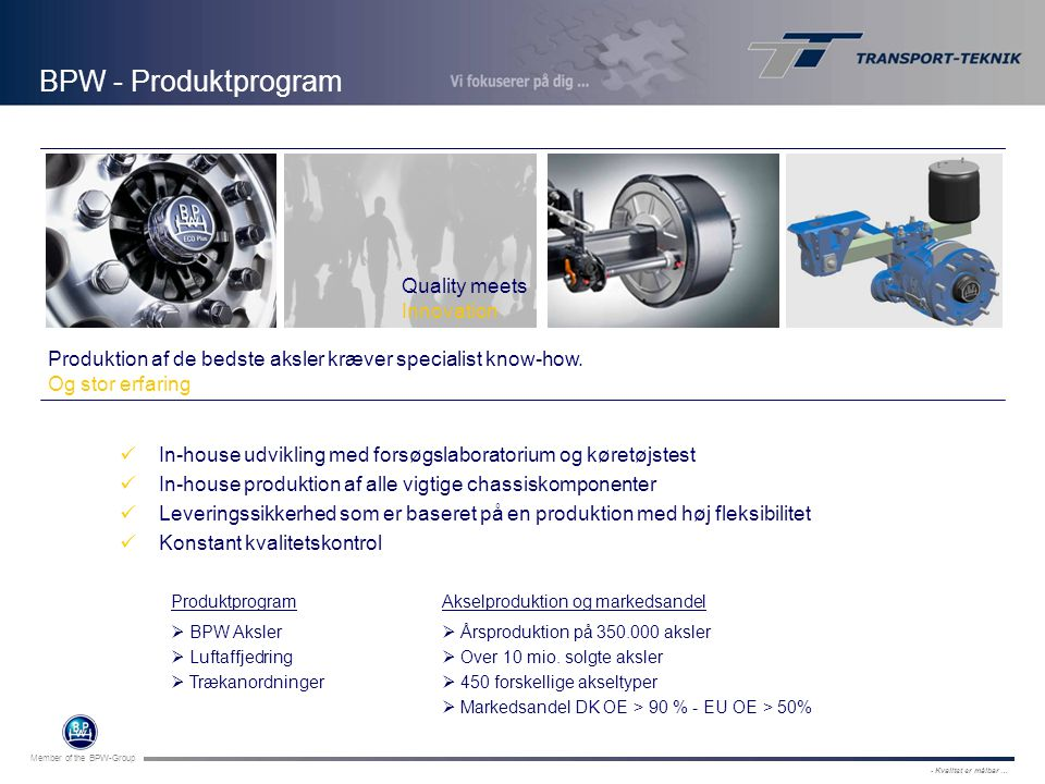 BPW - Produktprogram BPW, Wiehl Quality meets Innovation