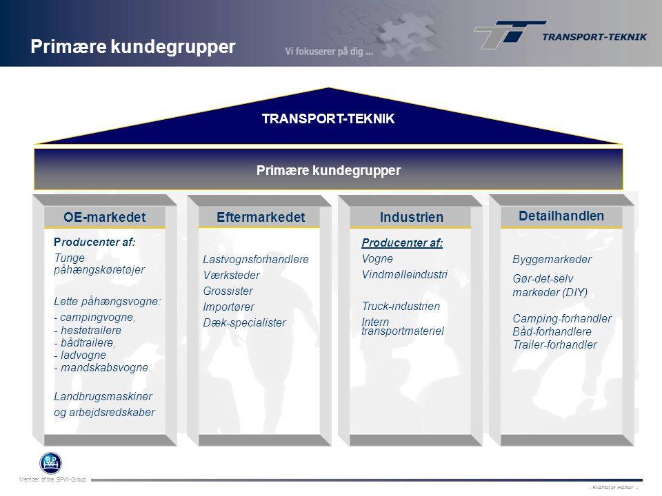 Primære kundegrupper TRANSPORT-TEKNIK Primære kundegrupper OE-markedet