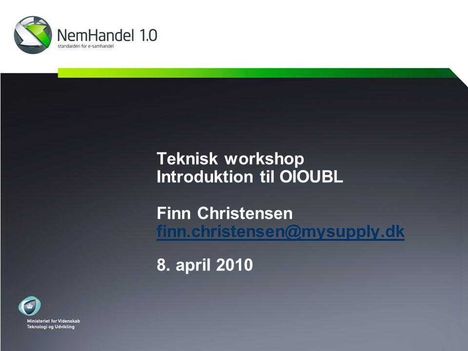 Teknisk workshop Introduktion til OIOUBL Finn Christensen finn