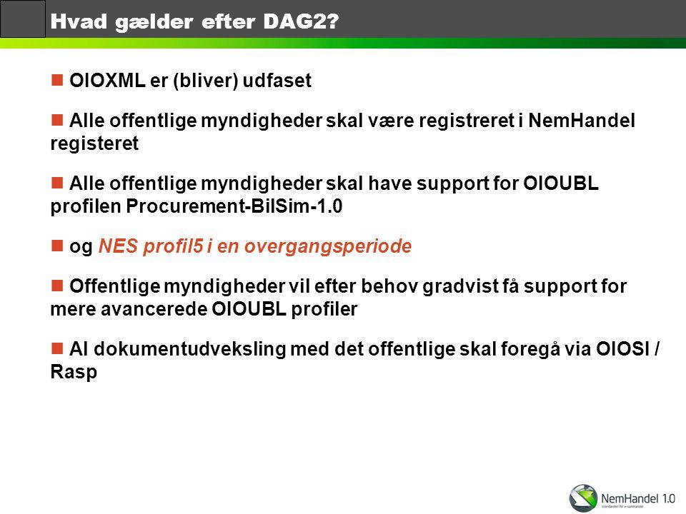 Hvad gælder efter DAG2 OIOXML er (bliver) udfaset