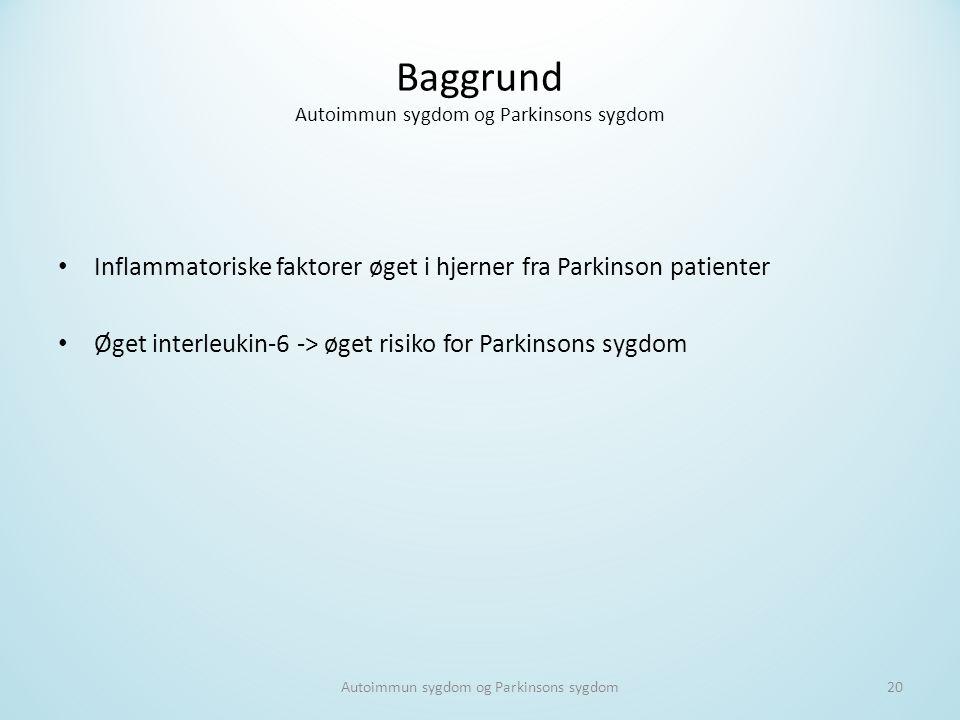 Baggrund Autoimmun sygdom og Parkinsons sygdom