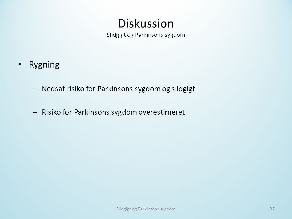 Diskussion Slidgigt og Parkinsons sygdom