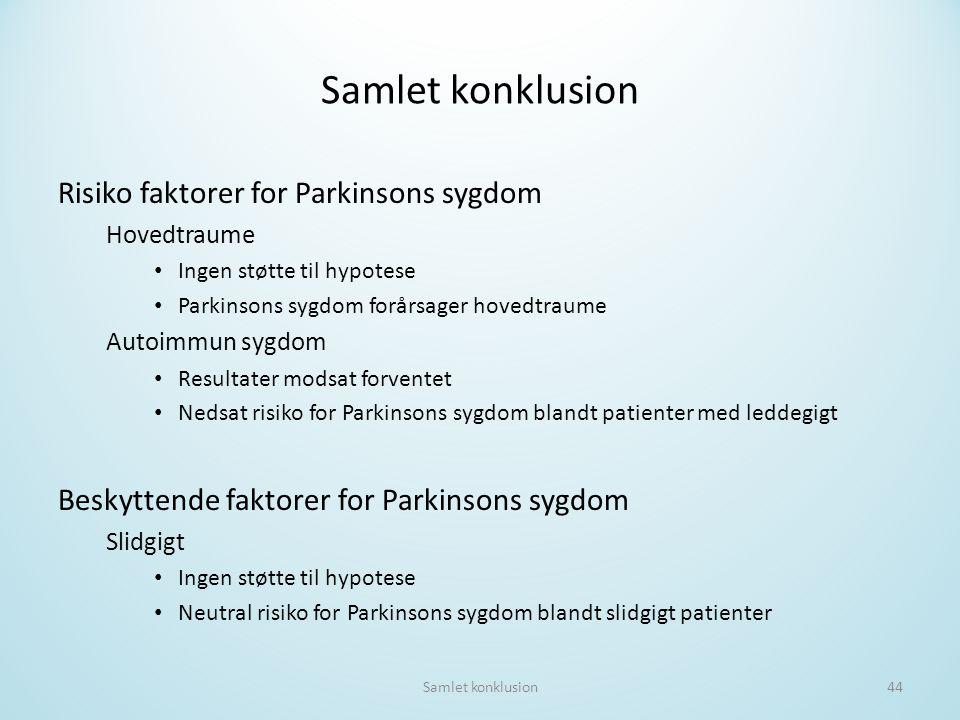 Samlet konklusion Risiko faktorer for Parkinsons sygdom