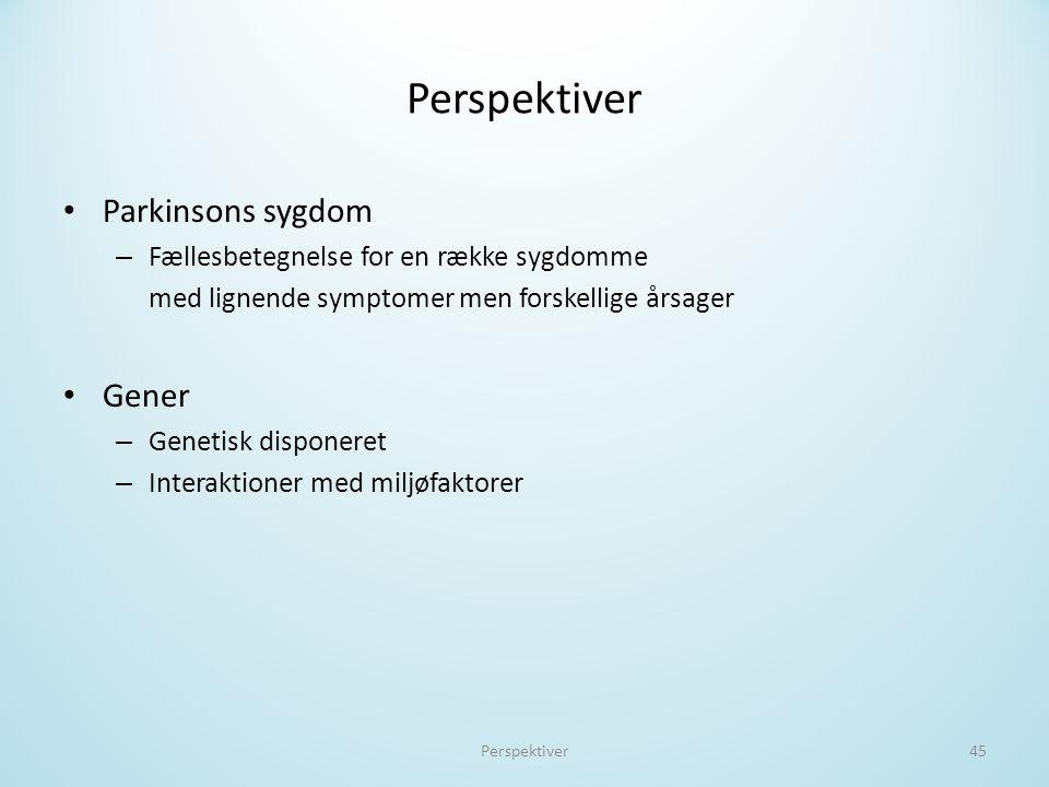 Perspektiver Parkinsons sygdom Gener