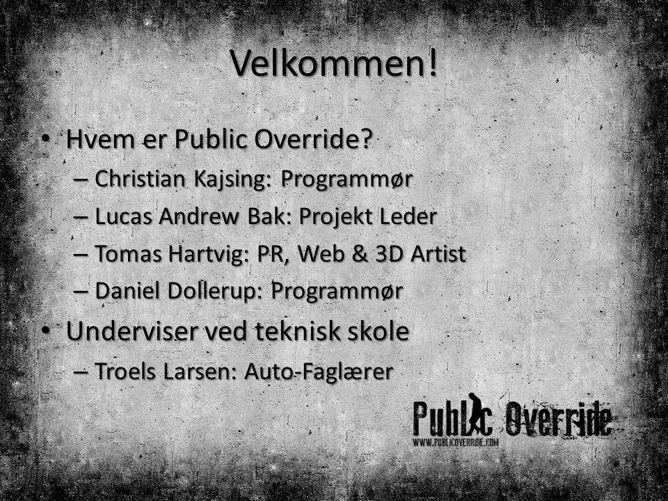 Velkommen! Hvem er Public Override Underviser ved teknisk skole