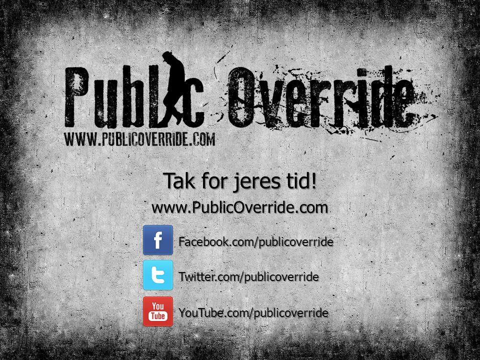 Tak for jeres tid! www.PublicOverride.com