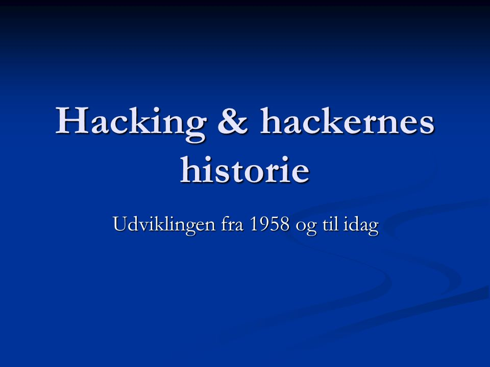 Hacking & hackernes historie
