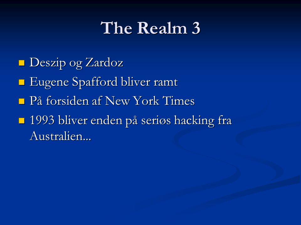The Realm 3 Deszip og Zardoz Eugene Spafford bliver ramt