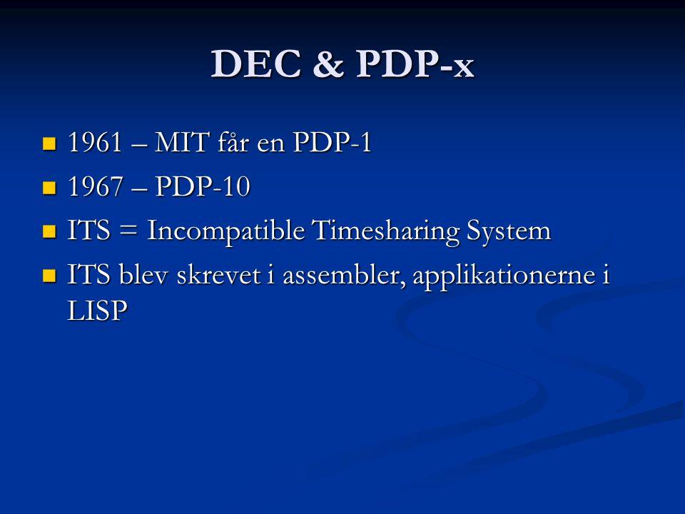 DEC & PDP-x 1961 – MIT får en PDP-1 1967 – PDP-10