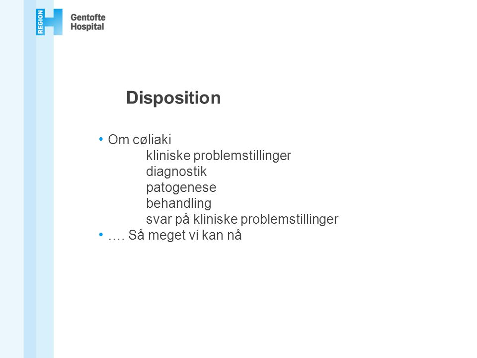 Disposition Om cøliaki kliniske problemstillinger diagnostik