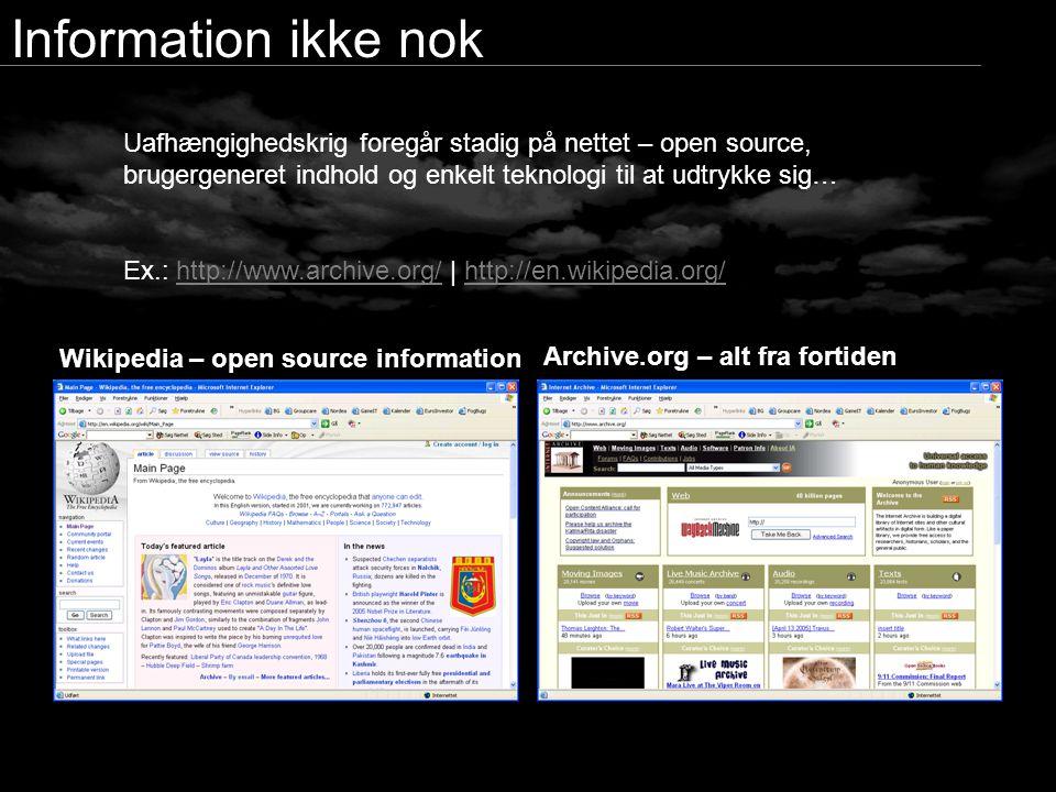 Information ikke nok Uafhængighedskrig foregår stadig på nettet – open source, brugergeneret indhold og enkelt teknologi til at udtrykke sig…
