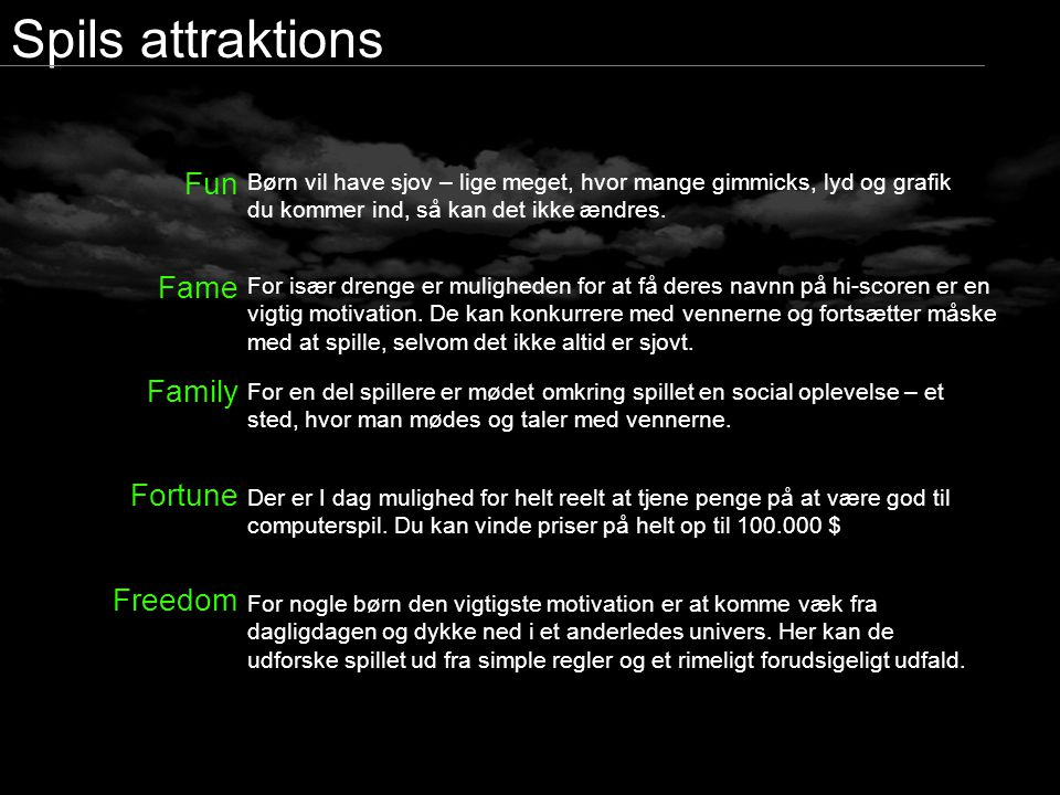 Spils attraktions Fun Fame Family Fortune Freedom