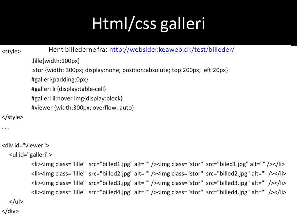 Html/css galleri Hent billederne fra: http://websider.keaweb.dk/test/billeder/